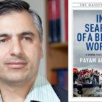 """""""در جستجوی جهانی بهتر""""سخنرانی دکتر پیام اخوان در کانون کتاب تورنتو"""
